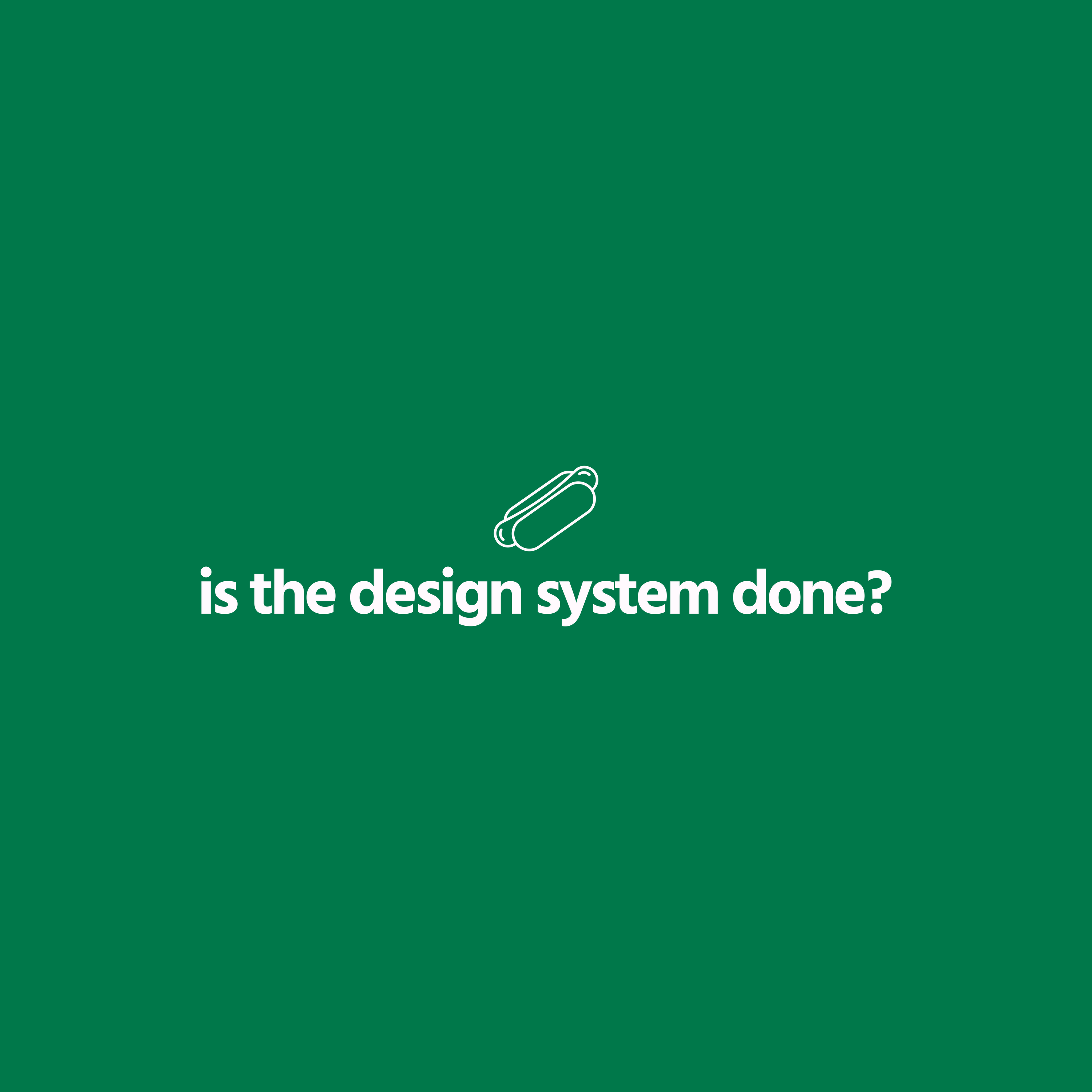 Is the design system done?