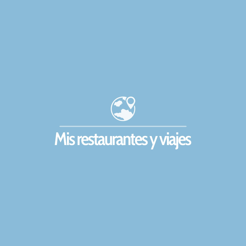 Mis restaurantes y viajes
