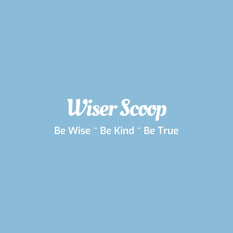Wiser Scoop