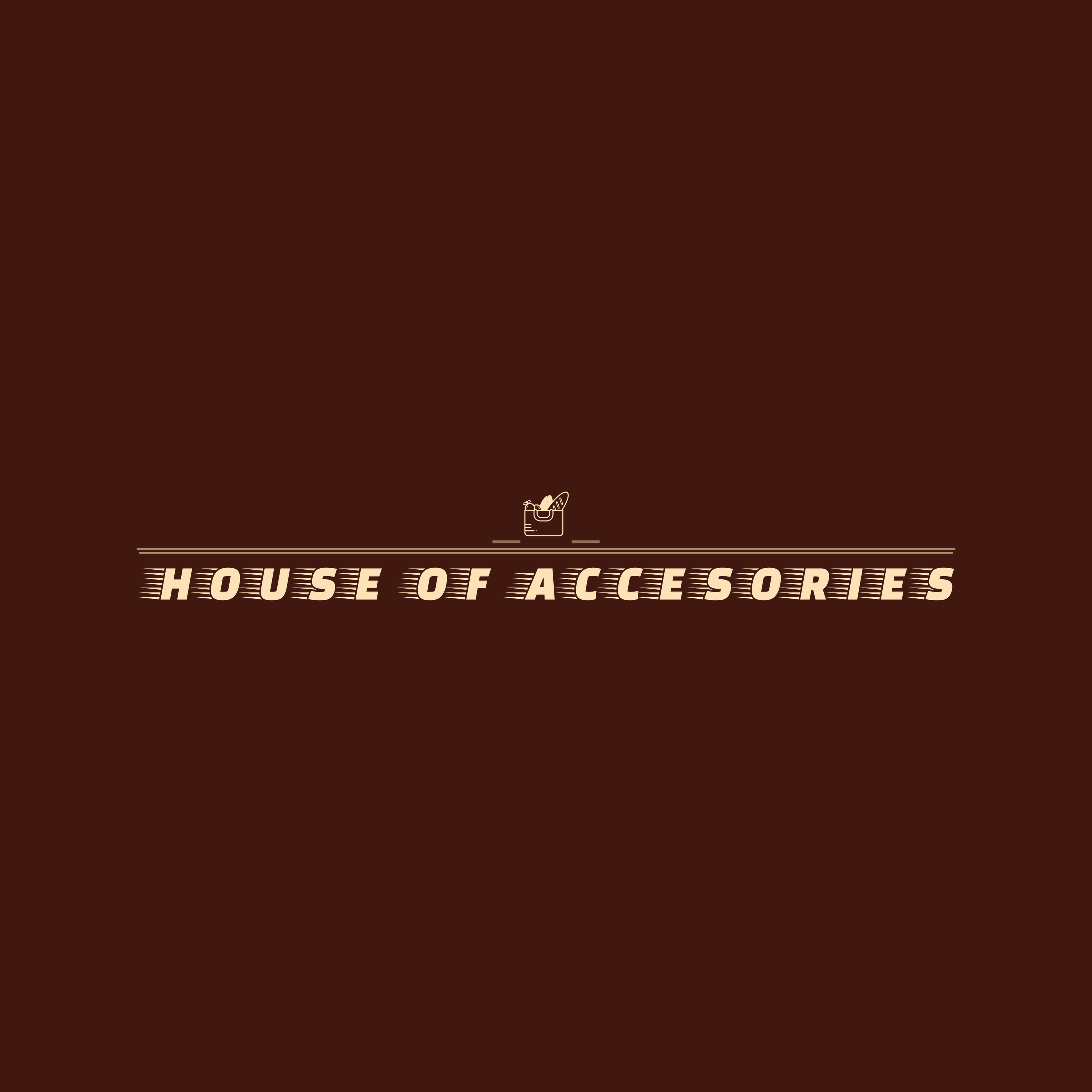 House of Accesories