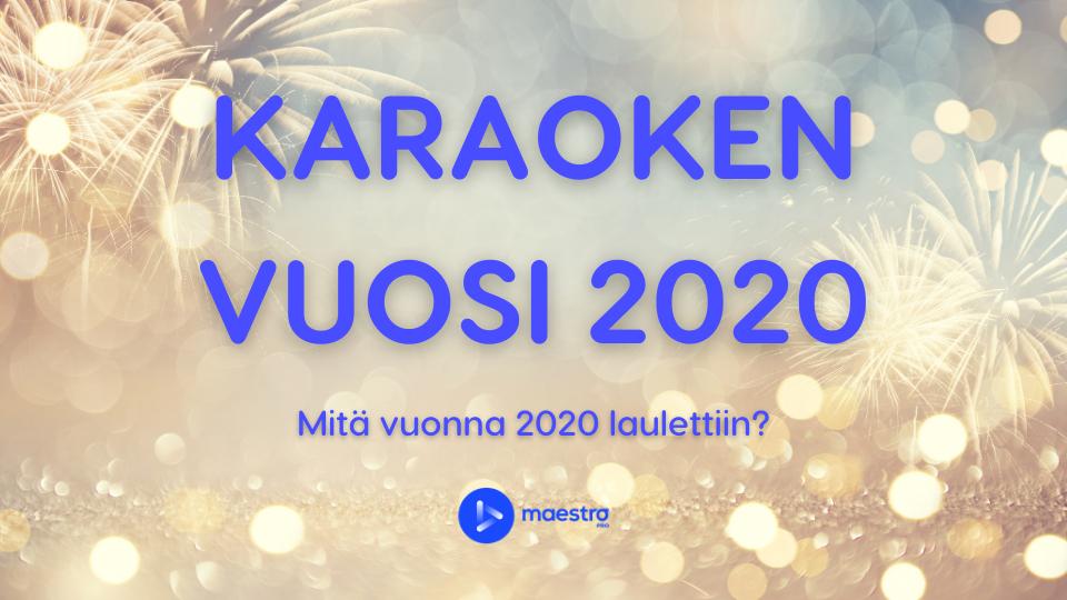 Karaoken vuosi 2020 - Mitä kuluneena vuonna laulettiin?