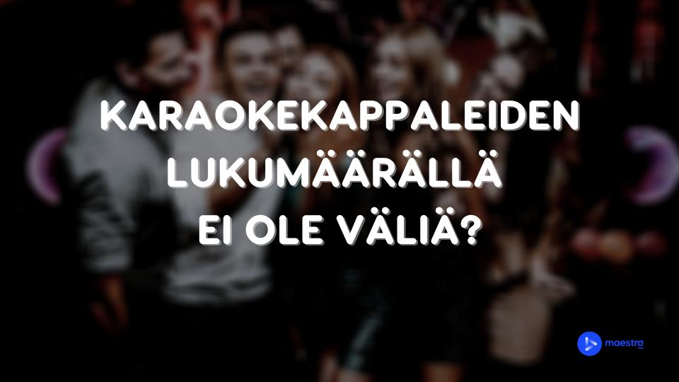 Etsitkö sitä oikeaa karaokepalvelua? Kappaleiden määrällä ei ole merkitystä!