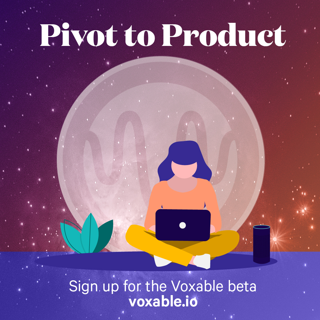 Voxable's Pivot to Product