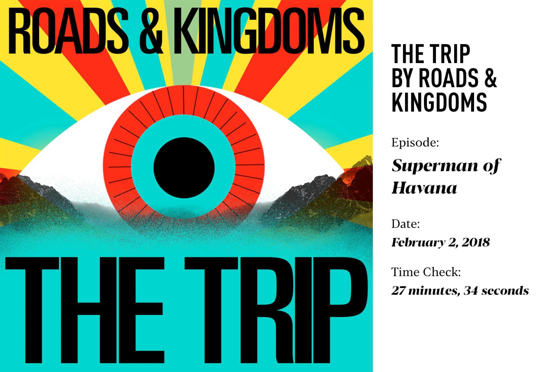 The Trip by Roads & Kingdoms