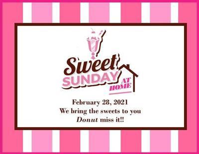 Sweet Sunday Event flyer - February 28, 2021