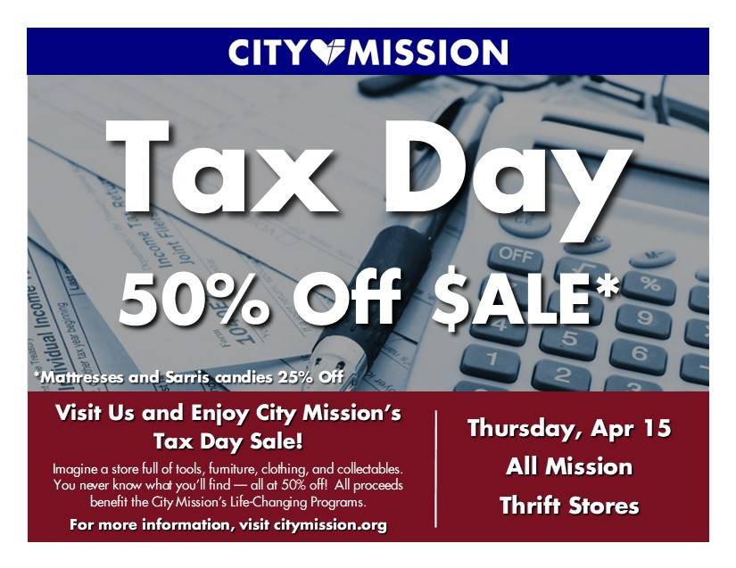 Tax Day Sale - All City Mission Thrift Stores; 50% Off; Wednesday April 15; 9:00 a.m to 8:00 p.m.