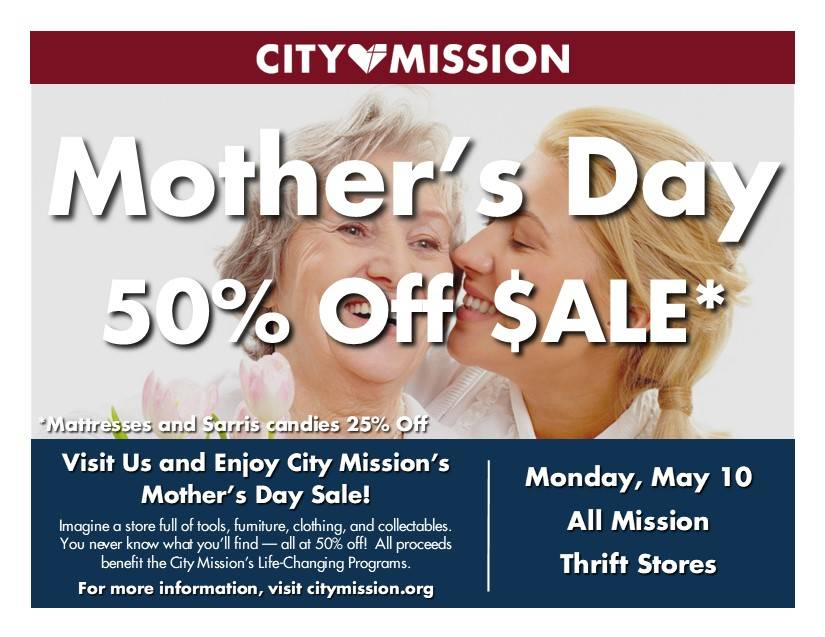 Mother's Day Sale - All City Mission Thrift Stores; 50% Off; Monday May 10