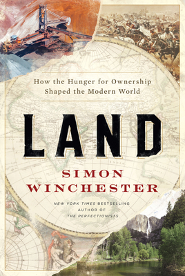 Land: How Hunger for Ownership Shaped the Modern World