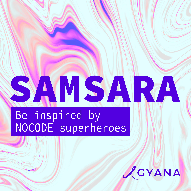 Samsara - The Gyana Podcast