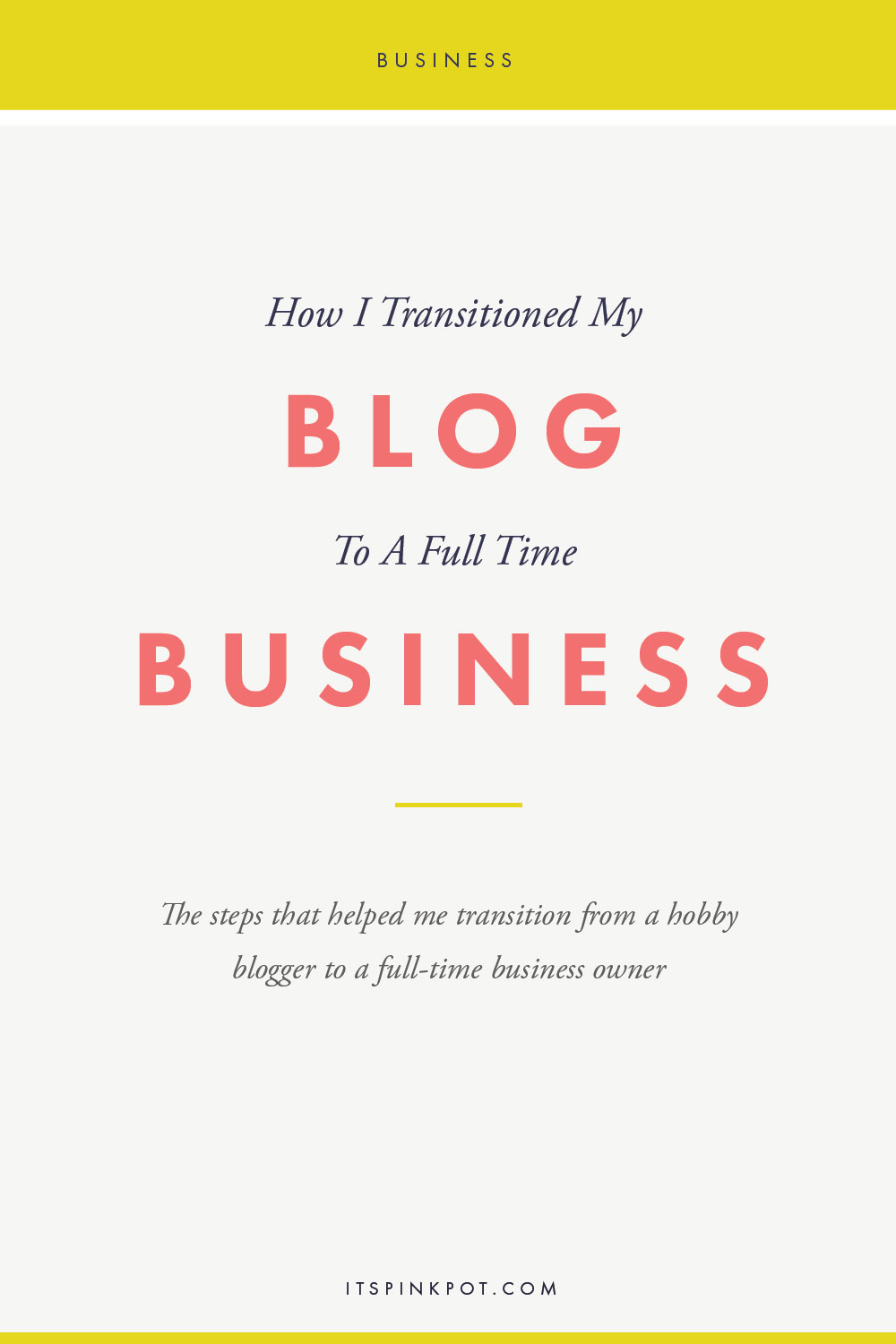 How I transitioned from a hobby blogger to a full time business owner . If you are looking to take your blog to the next level, this one will be hopefully helpful!