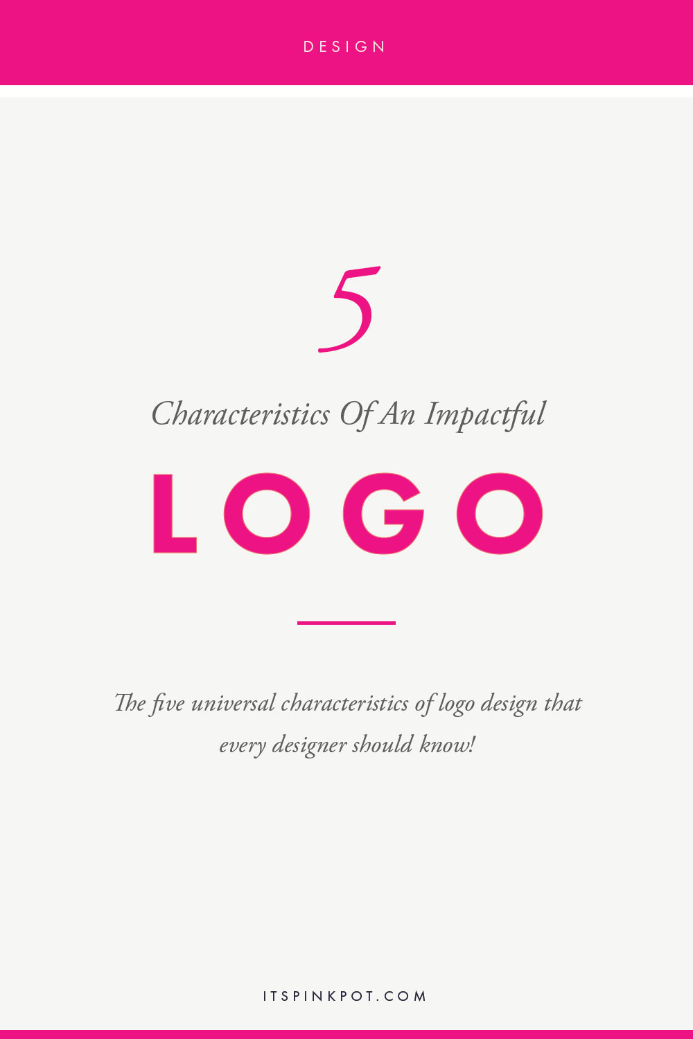 5 Universal Characteristics of an impactful logo design every designer should know. Guest post for Creative Market - PinkPot