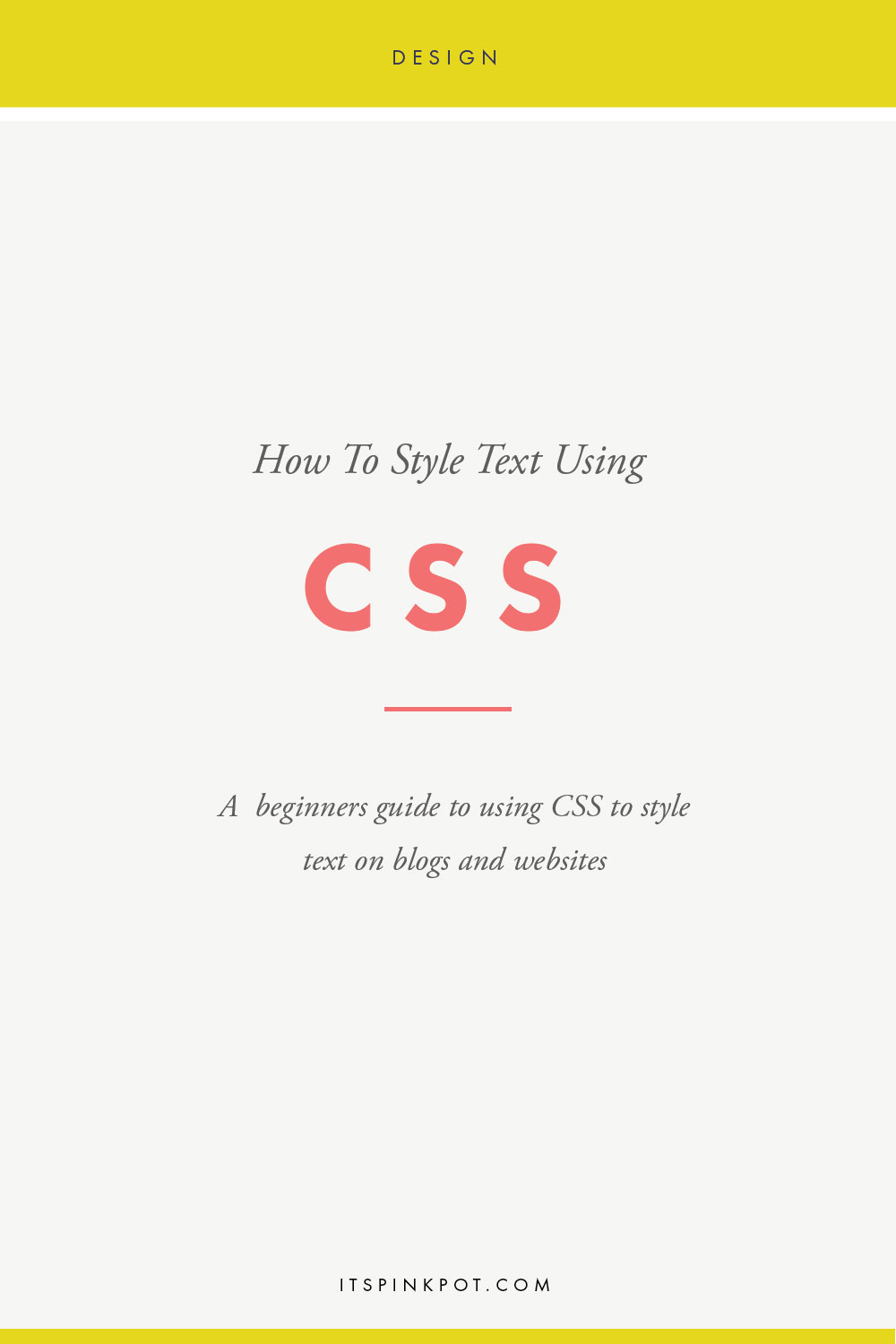 In order to style the text on your website, you will need to write CSS code for each text property. These properties can be anything from size, color, text-case, thickness of the text etc. Let's explore each of the CSS properties that we need to style text. Click to learn more >>
