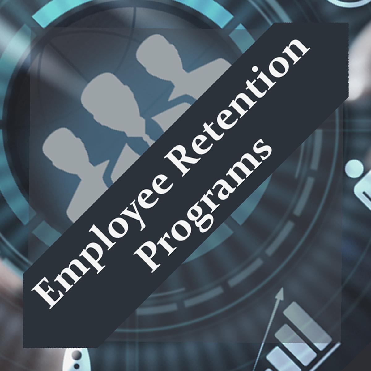 Employee Retention Strategies and Programs