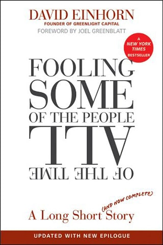 Fooling Some of the People All of the Time by David Einhorn
