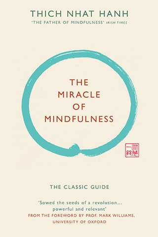 The Miracle of Mindfulness by Thich Nhat Hahn