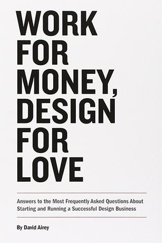 Work for Money, Design for Love by David Airey