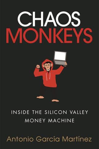 Chaos Monkeys by Antonia Garcia Martinez