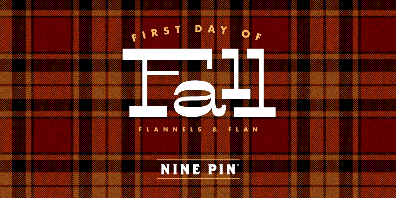 Red and orange flannel pattern. Text reads Nine Pin First Day of Fall