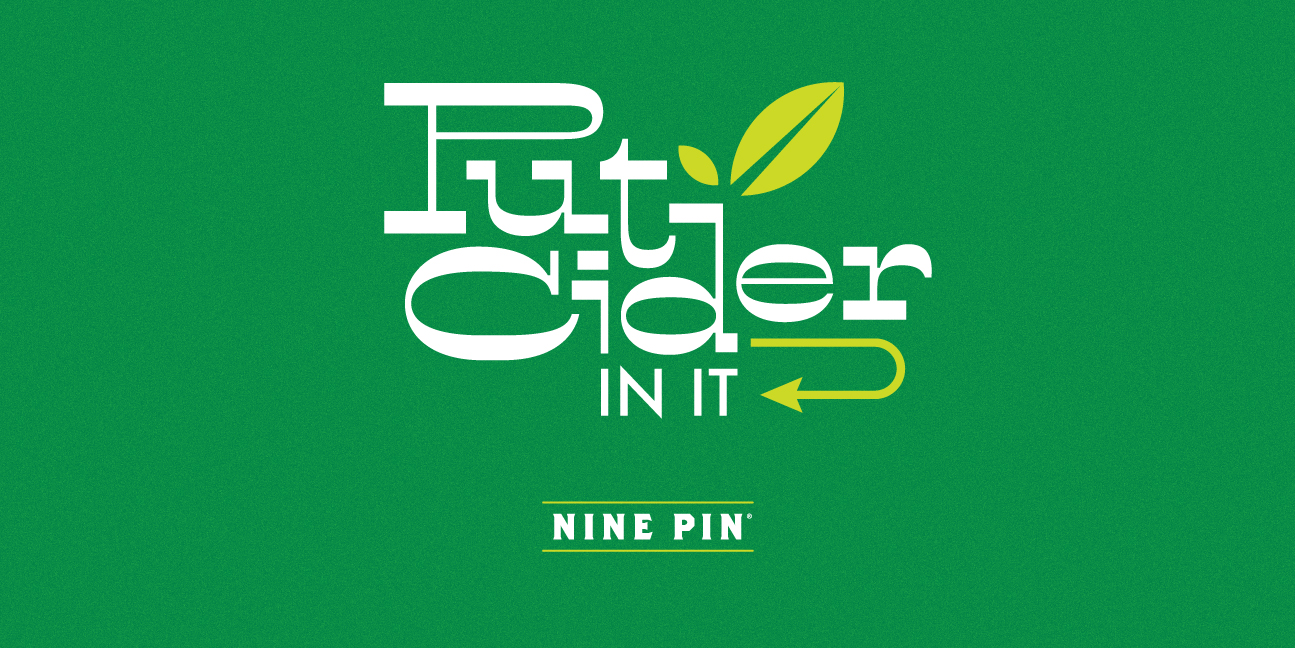Green image that reads Put Cider In It - Nine Pin Cider