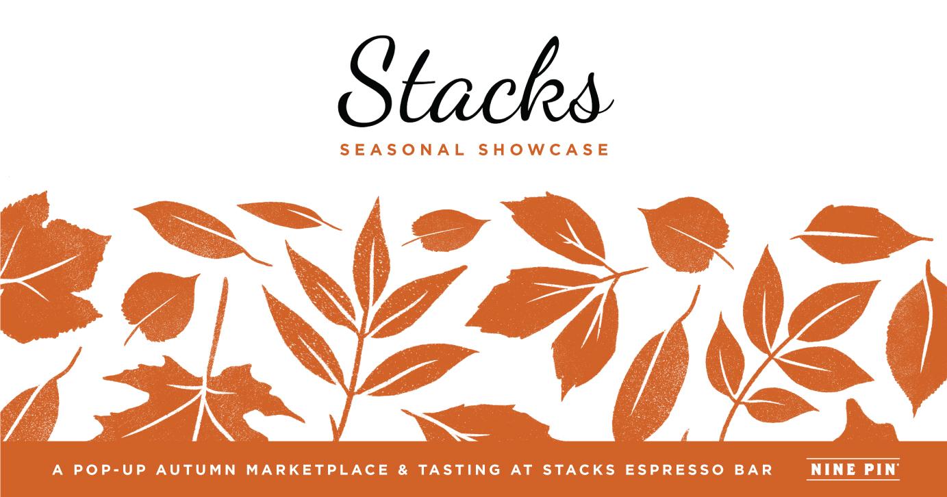 Orange leaves on white background. Orange text reads Stacks seasonal showcase - a pop up autumn marketplace and tasting at Stacks Espresso Bar.