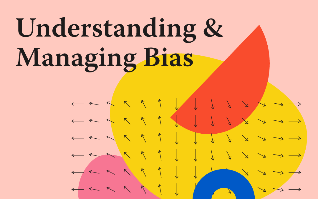 Understanding & Managing Bias