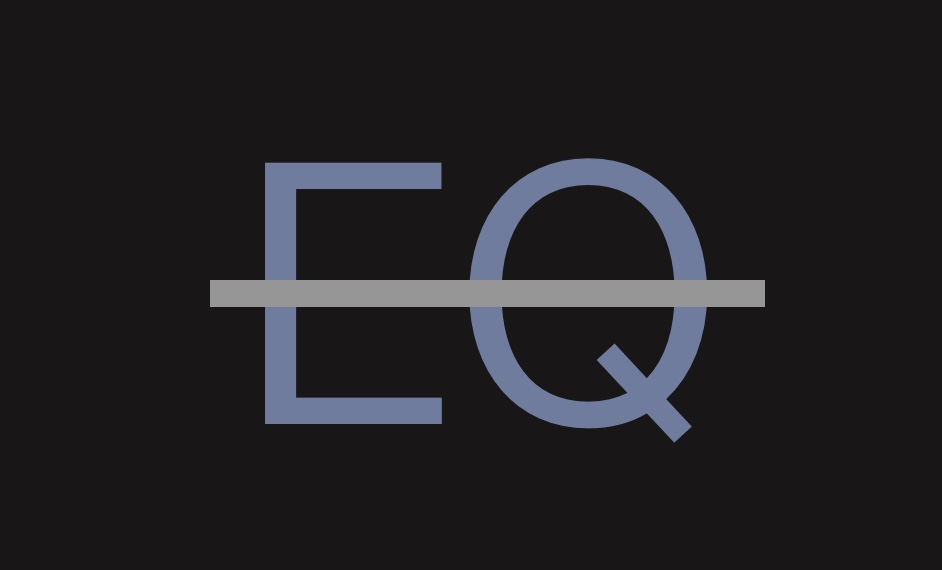 What's wrong with EQ?