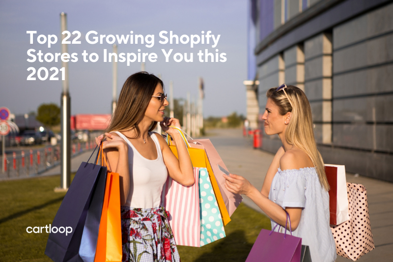 Top 22 Growing Shopify Stores to Inspire You this 2021