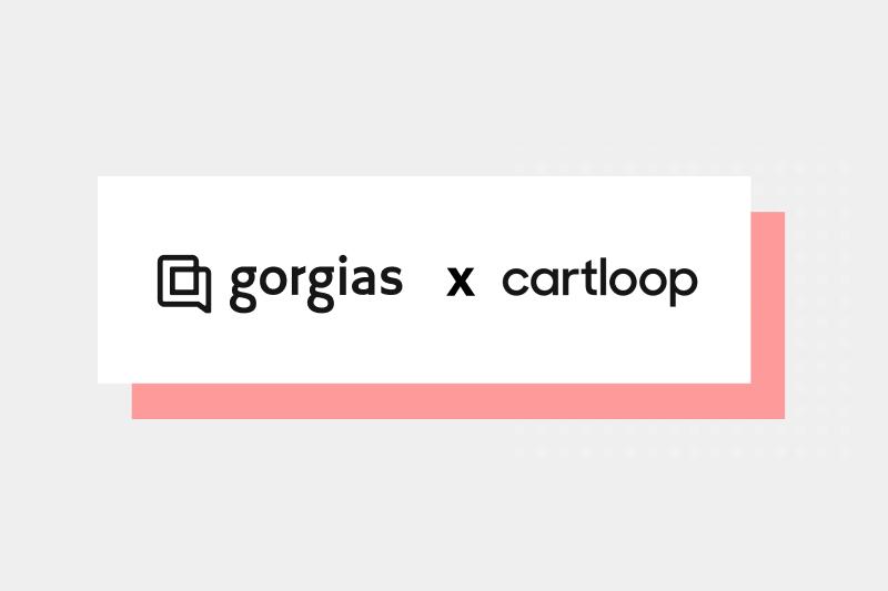 New Integration Available: Gorgias x Cartloop