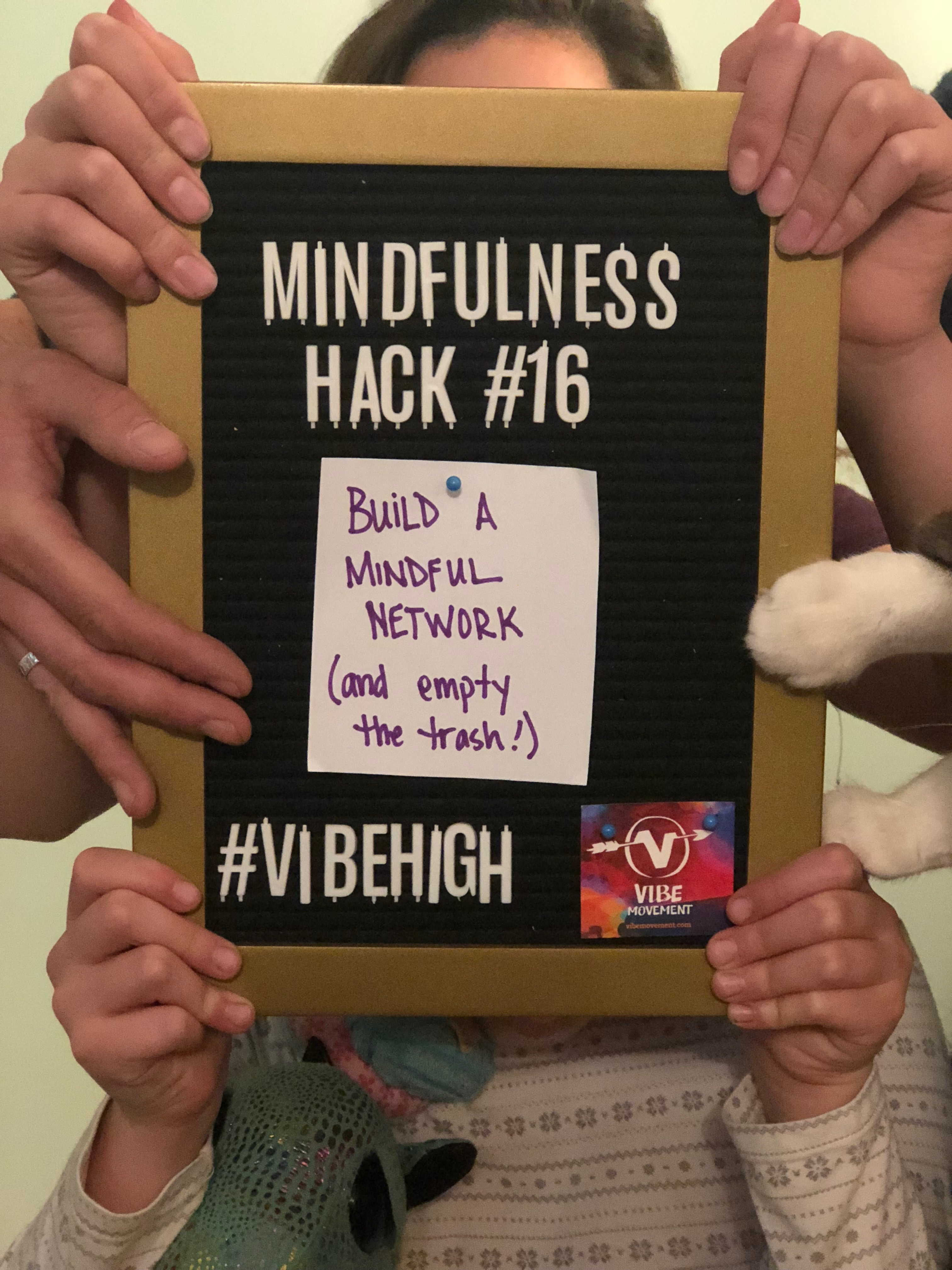 Mindfulness Hack #14: Build a Mindful Network (and take out the trash)