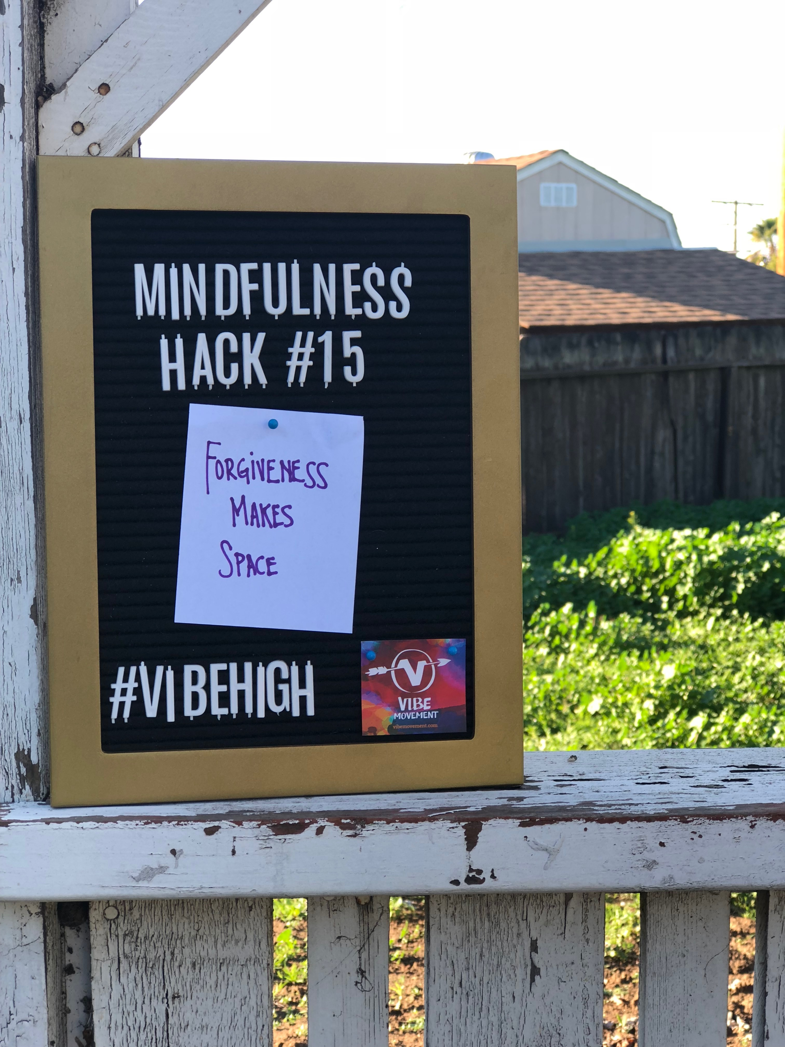 Mindfulness Hack #15: Forgiveness Makes Space