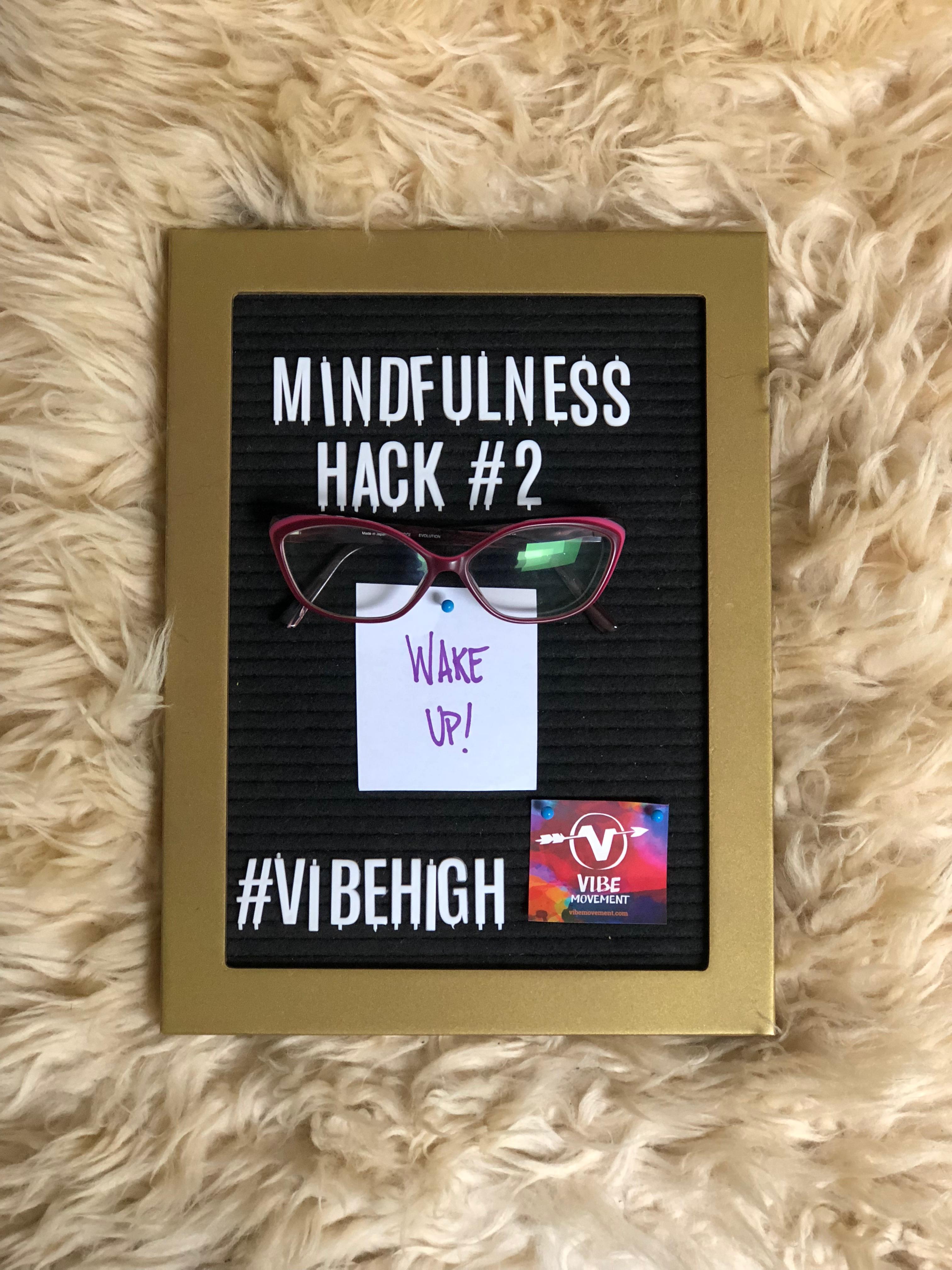 Mindfulness Hack #2: Wake UP!