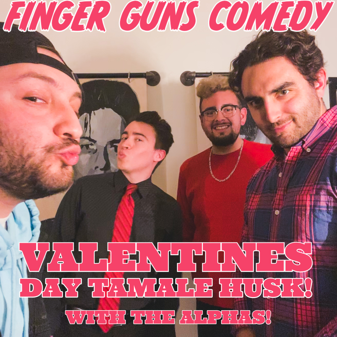 Ep 107: Valentines Day Tamale Husk W/The Alphas