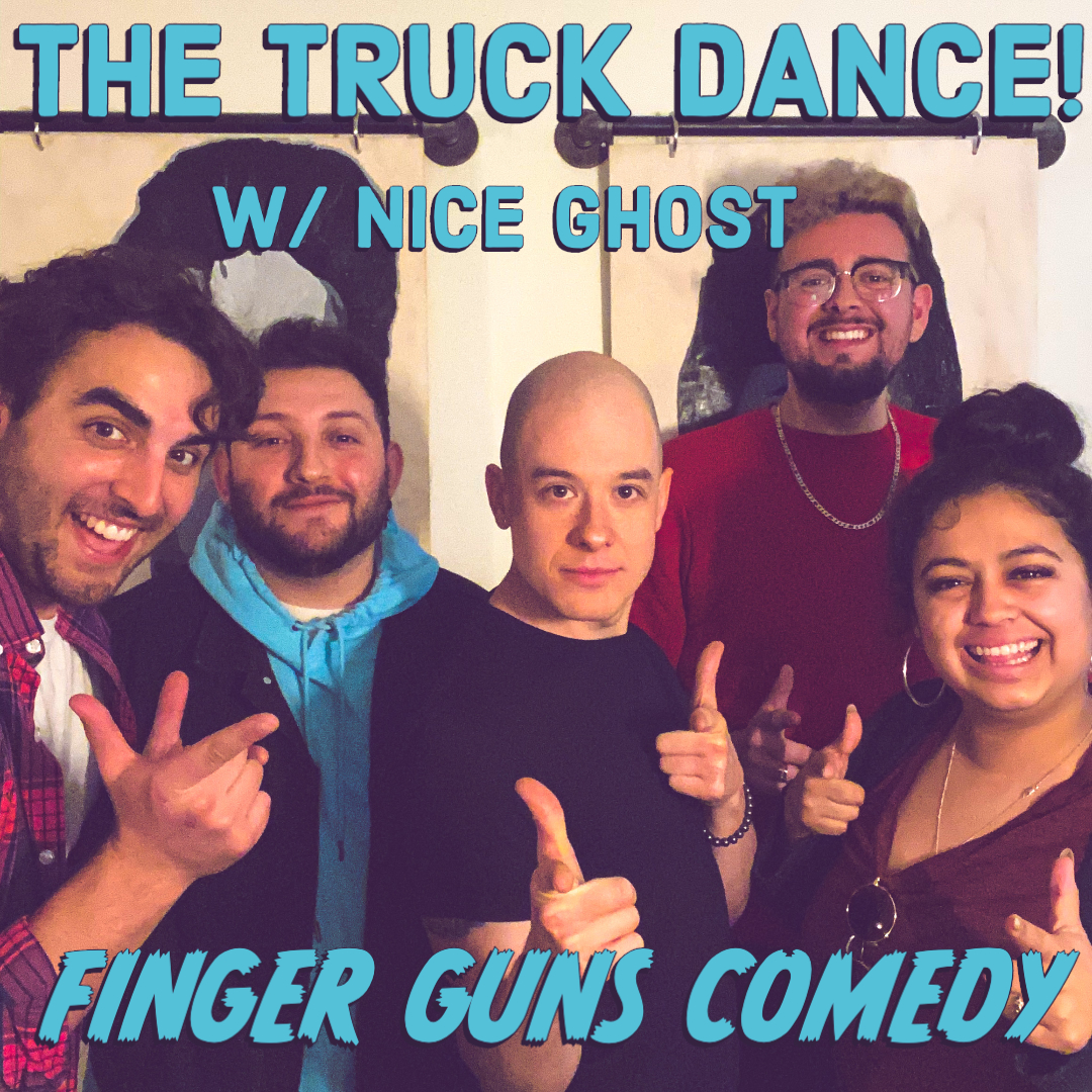 Ep 108: The Truck Dance W/Nice Ghost!