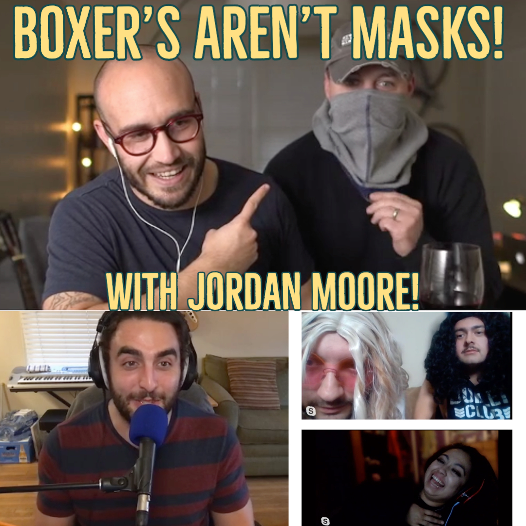 Ep 116: Boxer's Aren't Masks With Jordan Moore