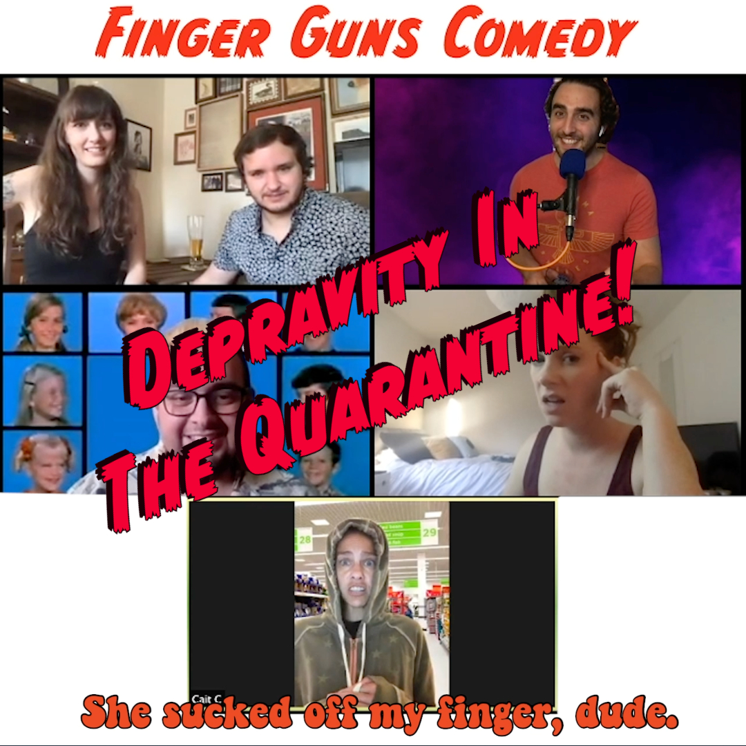 Ep 118: Depravity In The Quarantine w/Meg Joh, Cait Chock, and Cory Webster