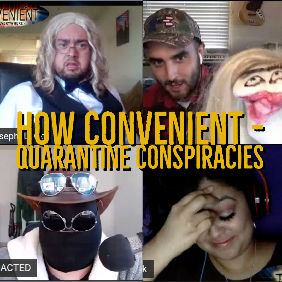 Ep: 122: How Convenient - Quarantine Conspiracies w/Beatrice Black
