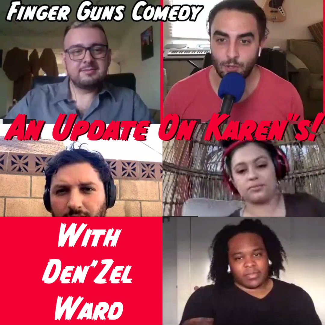 Ep 124: An Update On Karens with Den'zel Ward