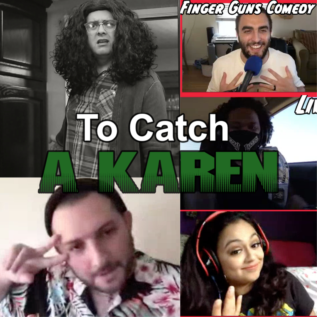 Ep 126: To Catch A Karen