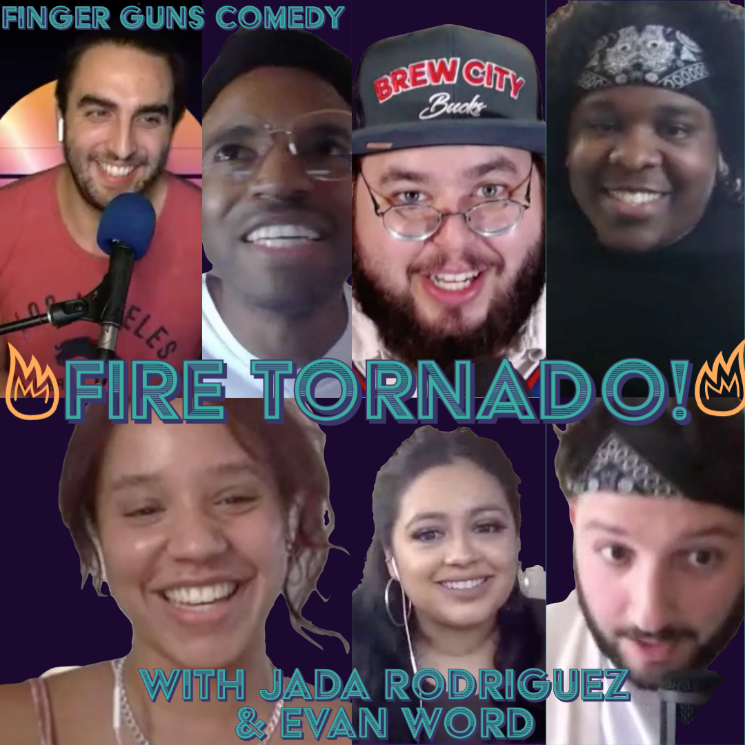 Ep 133: Fire Tornado! with Jada Rodriguez and Evan Word