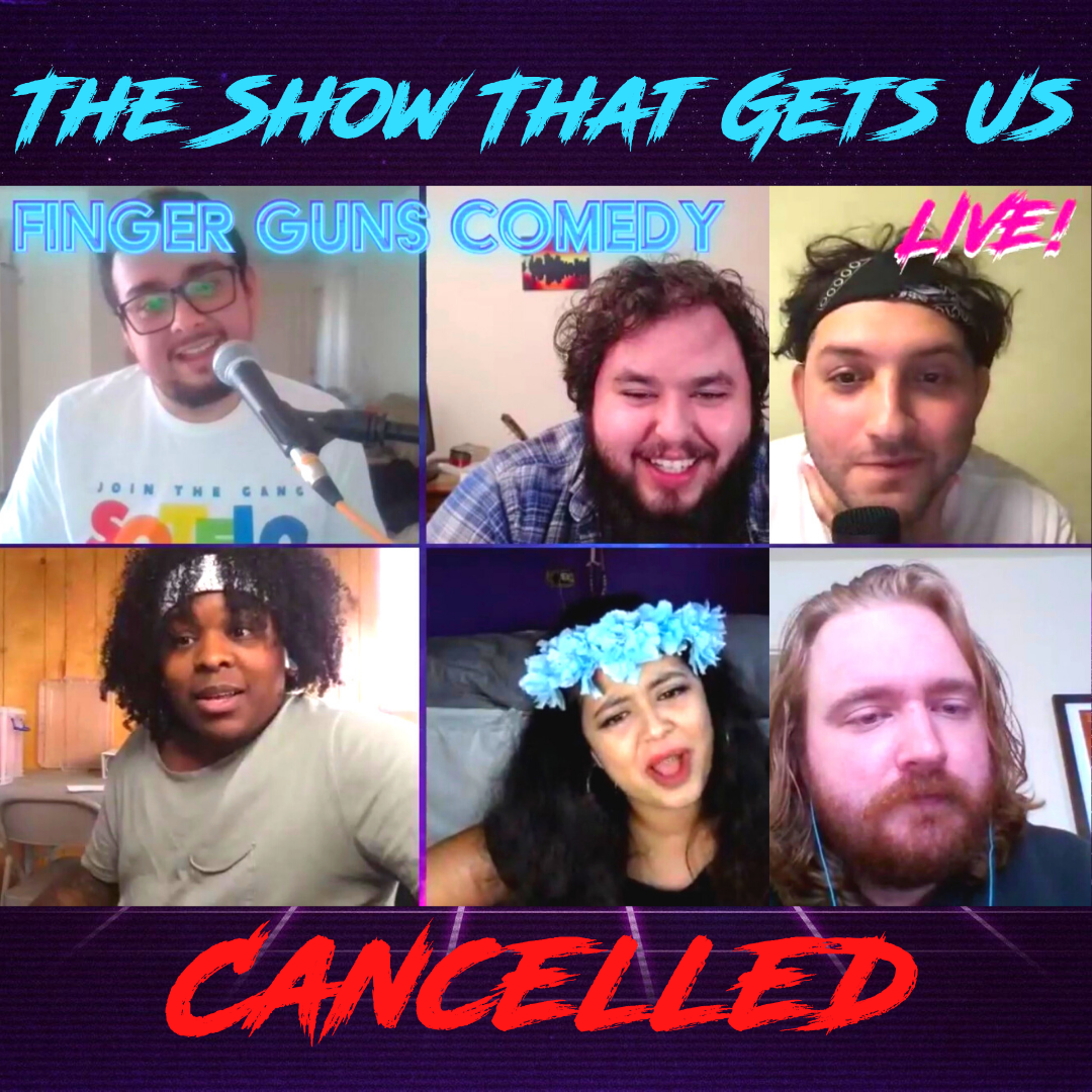 Ep 134: The Show That Gets Us Cancelled