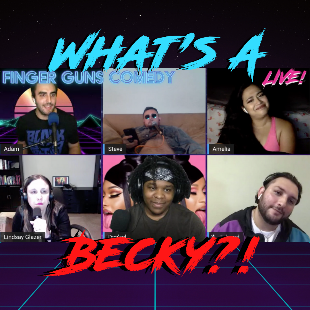 Ep 136: What's A Becky?!