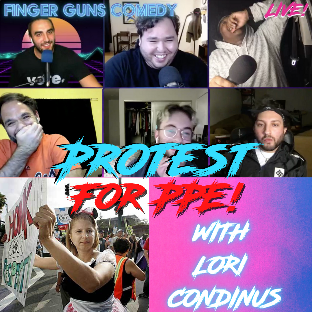 Ep 141: Protest For PPE! - With Union Rep. Lori Condinus