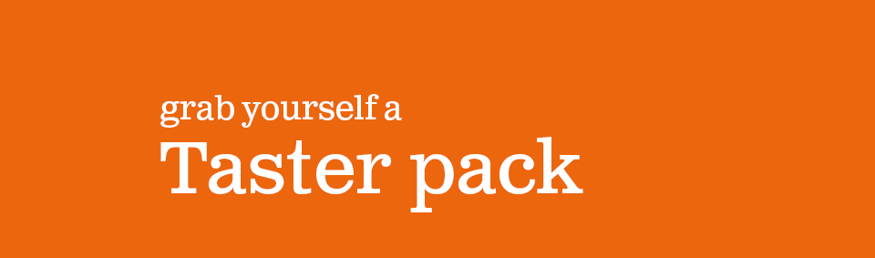 Grab yourself a taster pack