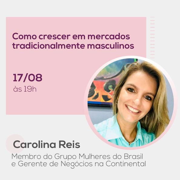 Carolina Reis, no Mulheres no Comando