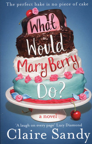 Image shows the coer of What Would Mary Berry Do.