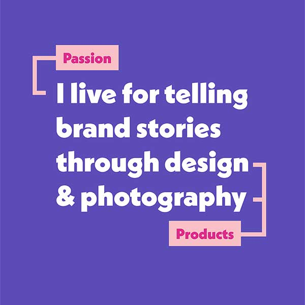white text on a purple background reads I live for telling brand stories through design and photography