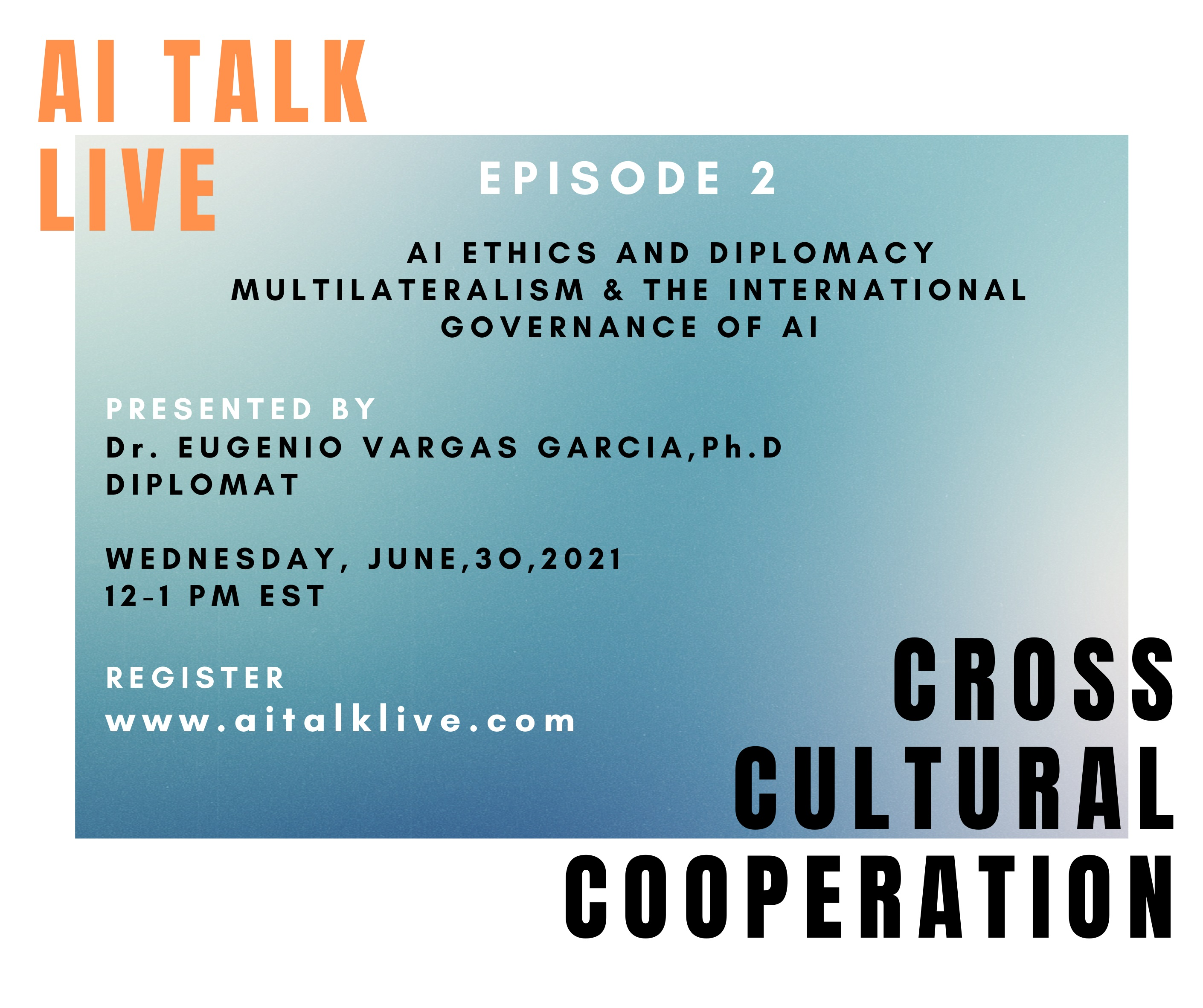 Episode 2: AI Ethics and Diplomacy - Multilateralism & The International Governance of AI