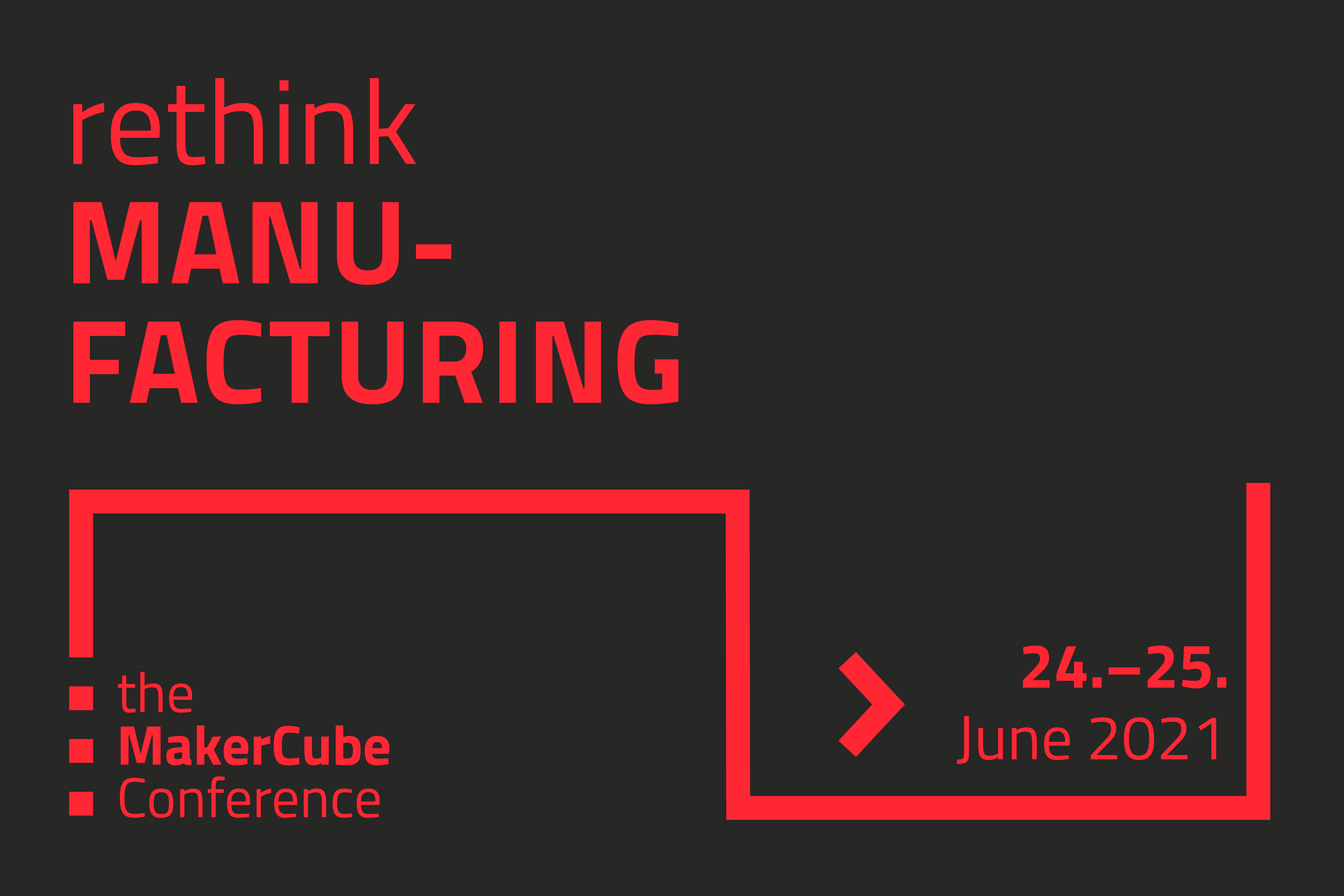 rethinkMANUFACTURING // the MakerCube Conference