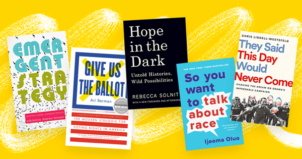 There's always more to learn about organizing, movements, & social change. Check out our top recommendations for essential organizing reads.