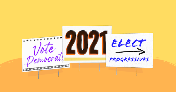 2021 is still an election year! From special house elections to gubernatorial races, there are plenty of ways to get involved.